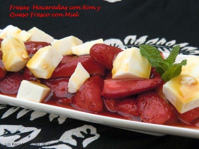 Fresas Maceradas con  Ron y Queso Fresco con Miel